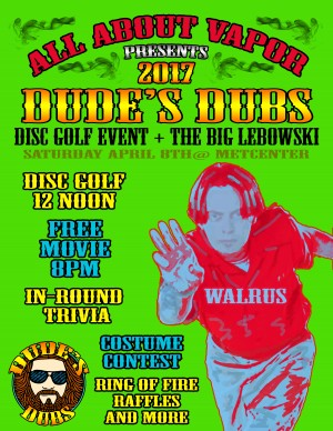 Dude's Dubs 2017 - Presented by All About Vapor graphic