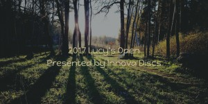 4th Annual Lucy's Open Presented by Innova Discs graphic