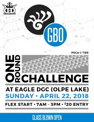 2018 Glass Blown Open One Round Challenge Flex Start C-Tier at Eagle DGC (Olpe Lake) graphic