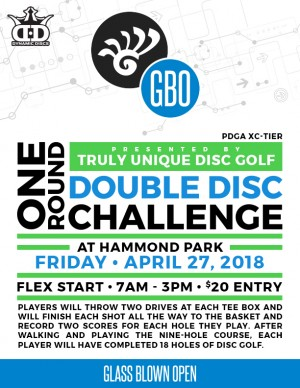 2018 Glass Blown Open One Round Double-Disc Challenge at Hammond Park presented by Truly Unique Disc Golf (4/27) graphic