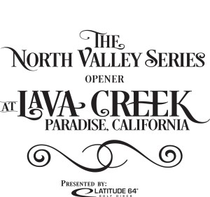 North Valley Series Opener at Lava Creek presented by Latitude 64 graphic
