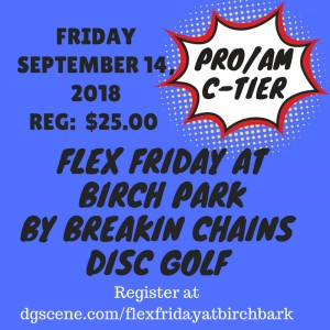 Flex Friday at Birch Park by Breakin Chains Disc Golf graphic