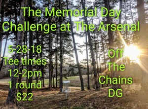 The Memorial Day Challenge at the Arsenal Sponsored by Off The Chains Disc Golf graphic