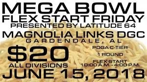 MEGA BOWL Flex Start Friday presented by Latitude 64 graphic