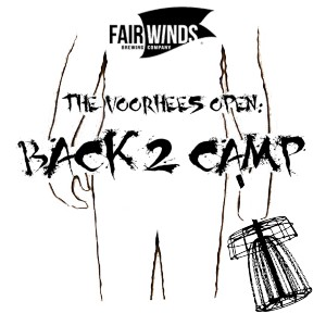 Fair Winds Brewing Company presents The Voorhees Open:  Back 2 Camp Driven by INNOVA graphic