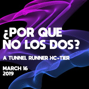 ¿Por Que No Los Dos? - A Tunnel Runner XC-Tier graphic