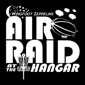 Wingfoot Zeppelins  present Air Raid Night Flight sponsored by Team Just Disc Golf graphic