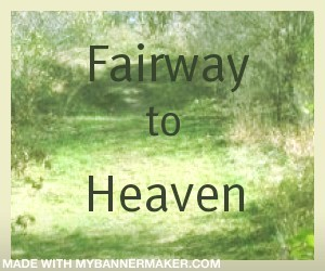 Fairway To Heaven graphic