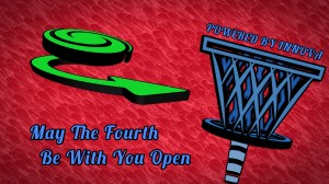 """May The Fourth Be With You Open """"POWERED BY INNOVA"""" graphic"""