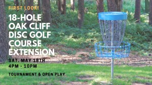 Oak Cliff Disc Golf Course Extension Tournament & Open Play graphic