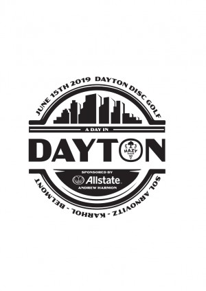 Day In Dayton Sponsored by Allstate, Andrew Harmon and by Discmania graphic