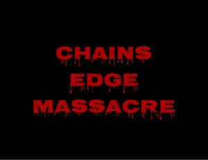 Chains Edge Massacre graphic