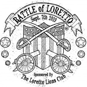 The Battle of Loretto- Sponsored by the Loretto Lions Club graphic
