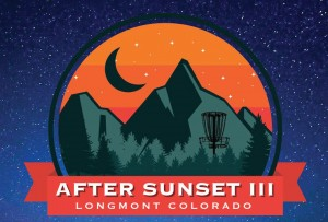 After Sunset III presented by Longs Peak Disc Golf Club graphic