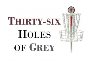 Thirty-six Holes of Grey graphic