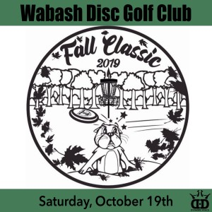Wabash Disc Golf Club Presents the Fall classic graphic