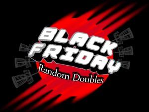 Black Friday Random Doubles graphic