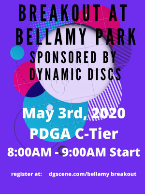 Breakout at Bellamy Sponsored by Dynamic Discs graphic