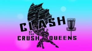 Clash of the Crush Queens - Presented by Smoky Mountain Discs - A Throw Pink Event graphic