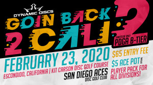 Goin Back 2 Cali 2- presented by Dynamic Discs graphic
