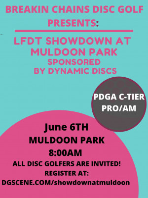 LFDT ShowDown at Muldoon Park Sponsored by Dynamic Discs graphic