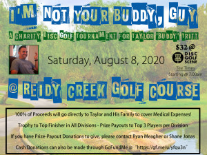 """I'M NOT YOUR BUDDY, GUY"" Charity Disc Golf Tournament for Taylor ""Buddy"" Tritt graphic"