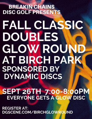 Fall Classic Doubles Glow Round at Birch Park Sponsored by Dynamic Discs graphic