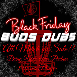 Black Friday Buds Dubs graphic