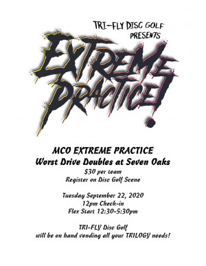 Tri-Fly Disc Golf presents MCO Extreme Practice Worst Drive Doubles at Seven Oaks graphic