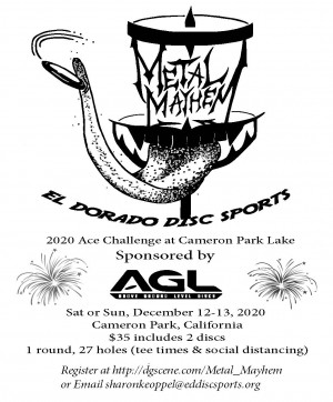 Metal Mayhem Ace Challenge at Cameron Park Lake Sponsored by AGL Discs graphic