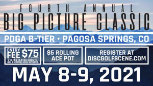 4th Annual Big Picture Classic-presented by Dynamic Discs graphic
