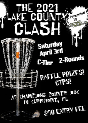 The 2021 Lake County Clash Presented by Discgolfcenter.com graphic
