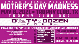 Dynamic Discs Presents the Mother's Day Madness (Advanced, Rec, and Junior Divisions) graphic