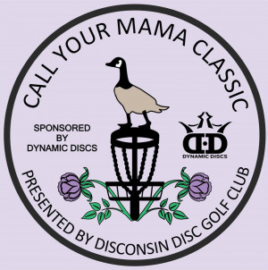 Call Your Mama Classic + WGE Sponsored by Dynamic Discs graphic