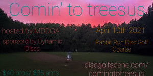 Coming To Treesus Sponsored by MDDGA and Dynamic Discs graphic