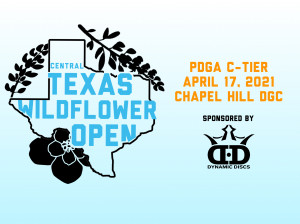 2021 Central Texas Wildflower Open sponsored by Dynamic Discs graphic