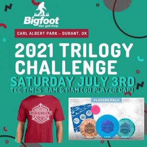 2021 Trilogy Challenge - Powered by Big Foot Disc Golf Shop graphic