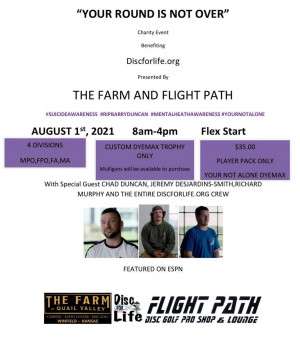 YOUR ROUND IS NOT OVER charity event benefiting Discforlife.org Presented by the Farm and Flight Path graphic