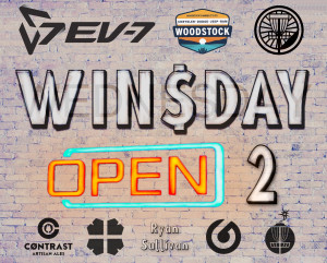 The EV-7 WIN$DAY OPEN 2 Driven by CDJR Woodstock graphic