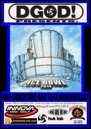 2014 Portland Ice Bowl and Lunchtime DGC 15th Anniversary! graphic