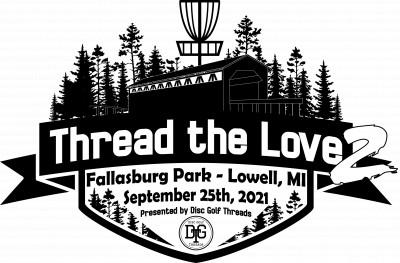 Thread the Love 2 - Fallasburg 2021 Presented by: Disc Golf Threads logo